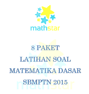 Math Star Indonesia 8 Paket Latihan Soal Matematika Dasar Sbmptn 2015
