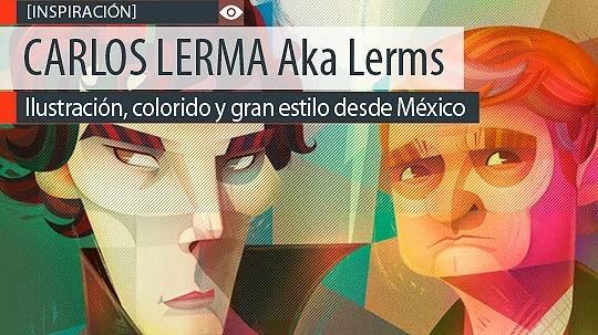 Ilustración, colorido y gran estilo de CARLOS LERMA Aka Lerms