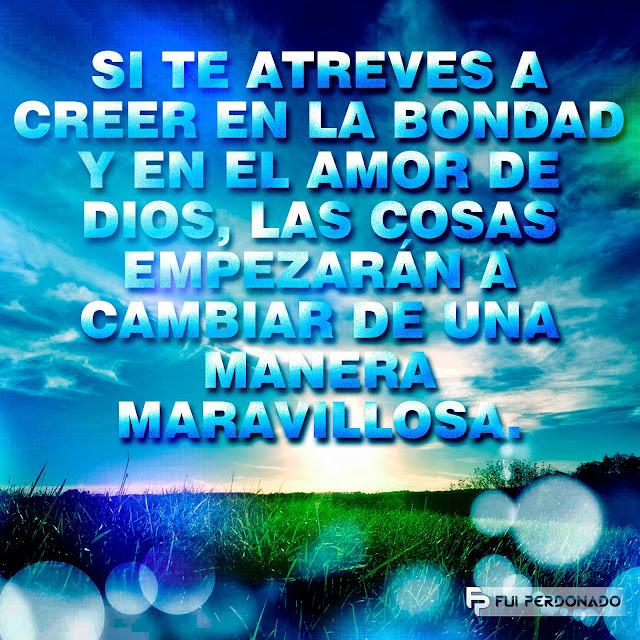 Cree en la Bondad y en el Amor de Dios