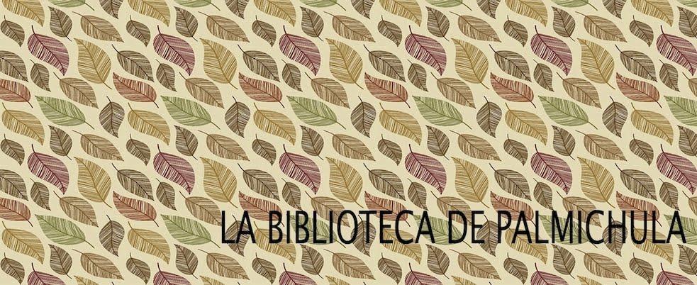 LA BIBLIOTECA DE PALMICHULA