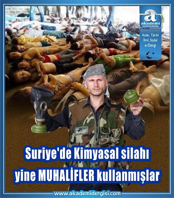 Suriye'de Kimyasal silahı yine MUHALİFLER kullanmışlar