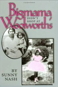 Bigmama Didn't Shop At Woolworth's  (Texas A&M University Press, 1996)
