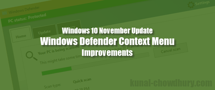 Windows 10 November Update: Windows Defender context scan (www.kunal-chowdhury.com)