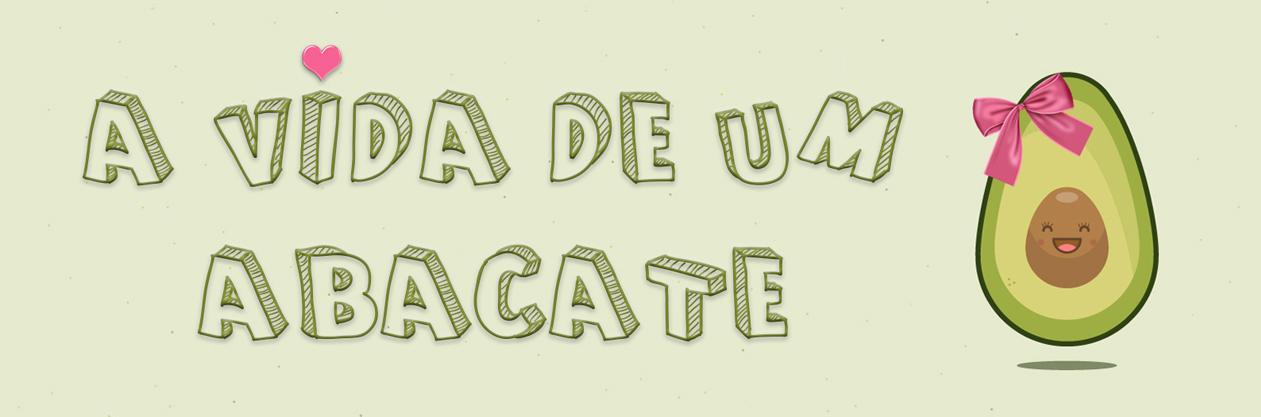A Vida De Um Abacate