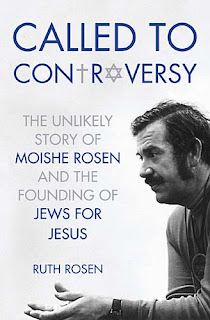 New Book: Called to Controversy: The Unlikely Story of Moishe Rosen, and the Founding of Jews for Jesus | Yaminatoday - A Literary Blog That Entertains & Educates