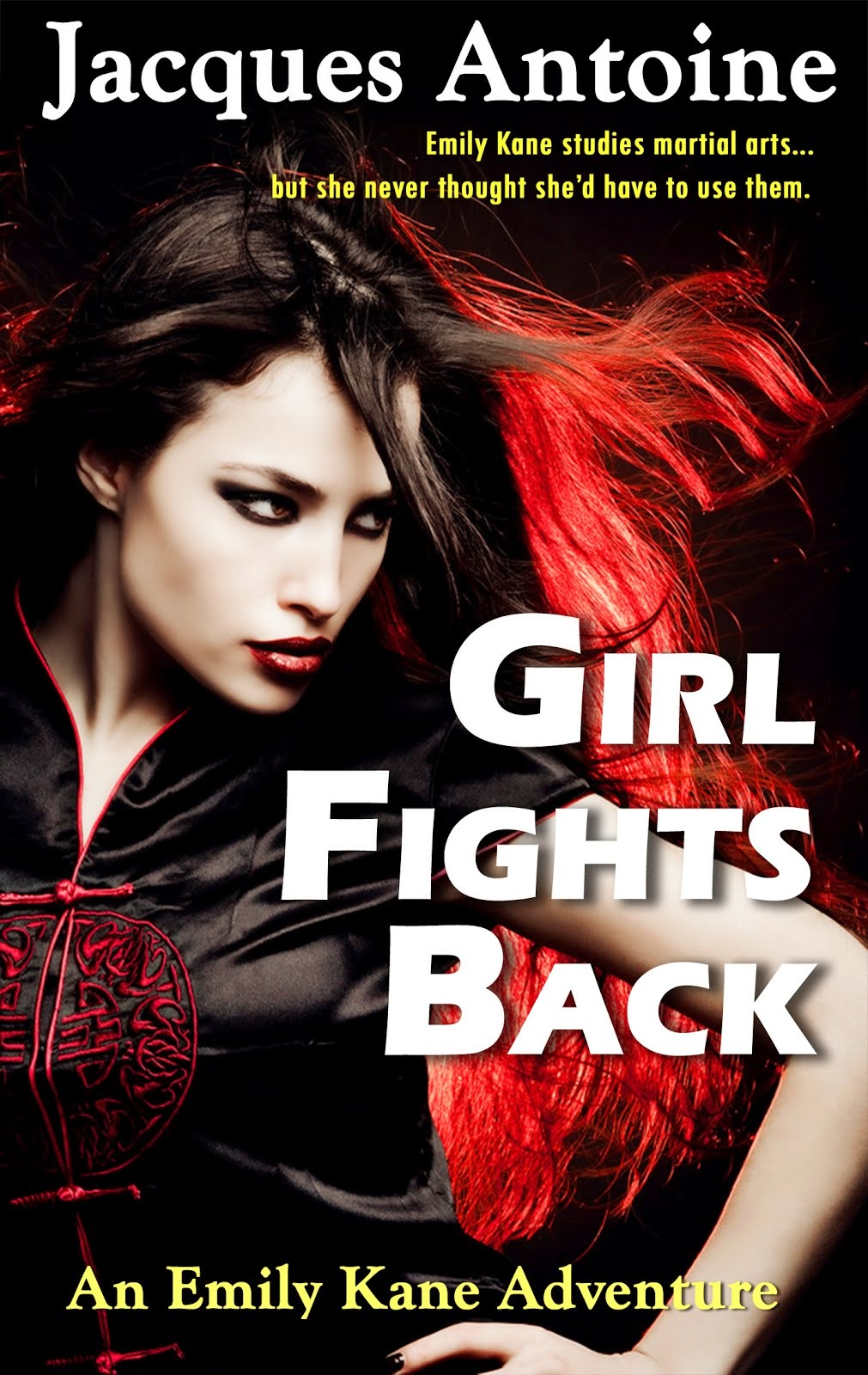 Girl Fights Back: Book 1 of The Emily Kane Adventures