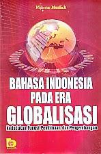 toko buku rahma: buku BAHASA INDONESIA PADA ERA GLOBALISASI, pengarang masnus muslich, penerbit bumi aksara