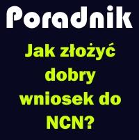 """Fragment okładki """"Poradnik: Jak złożyć dobry wniosek do NCN?"""""""