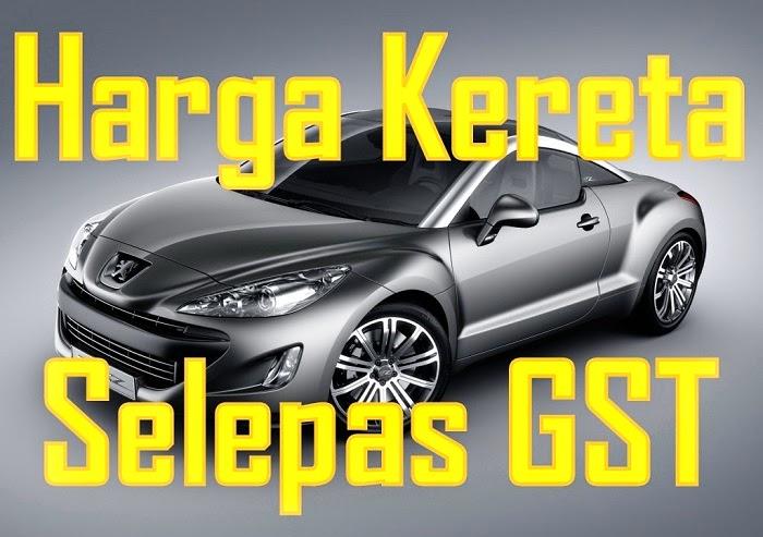 Harga Terkini Kereta Di Malaysia Selepas GST