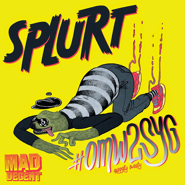 Splurt - #OMW2SYG (Swiggity Swooty) - Single Cover