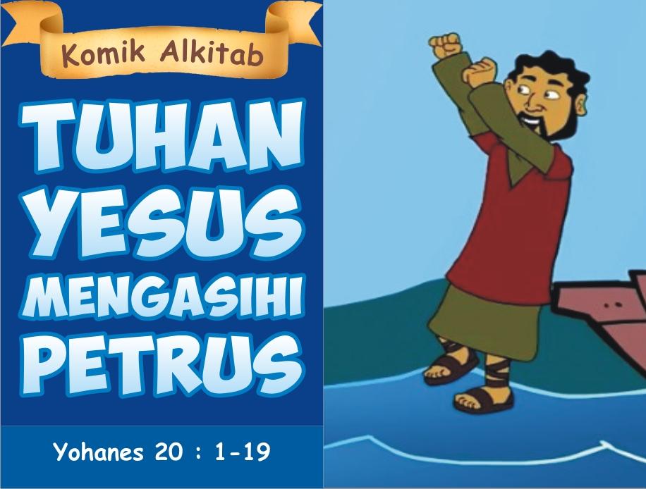 Tuhan Yesus Mengasihi Petrus