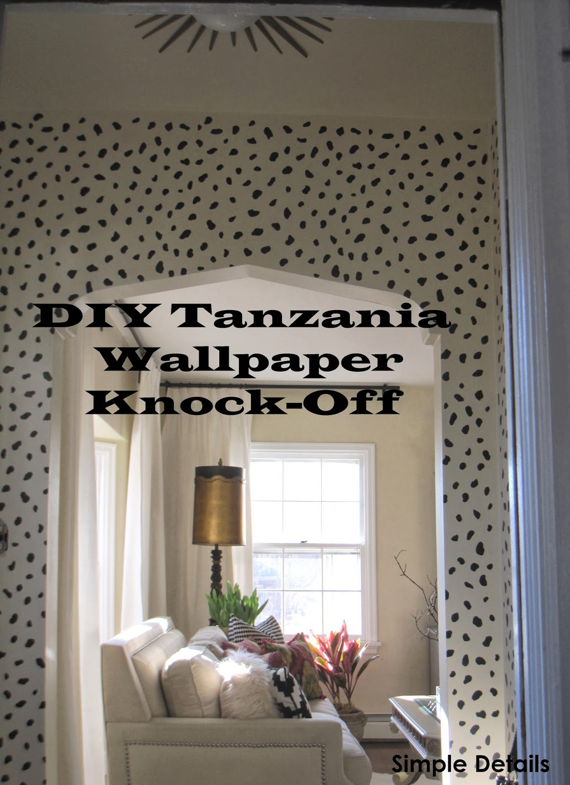 Simple Details Diy Tanzania Wallpaper Knock Off