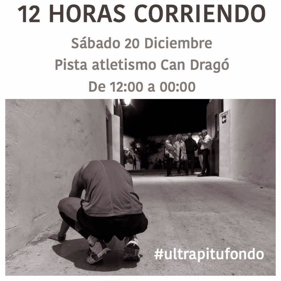 12 horas corriendo can drago ultrapitufondo