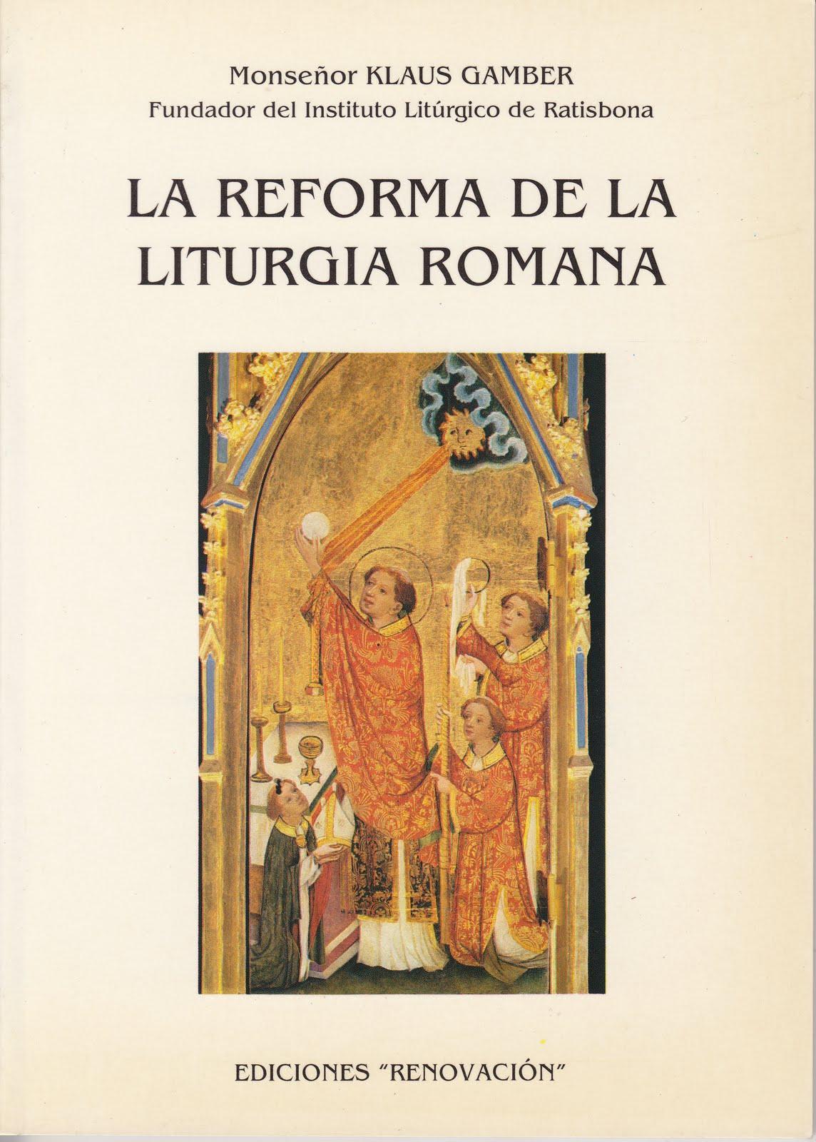 """""""La Reforma de la Liturgia Romana"""""""