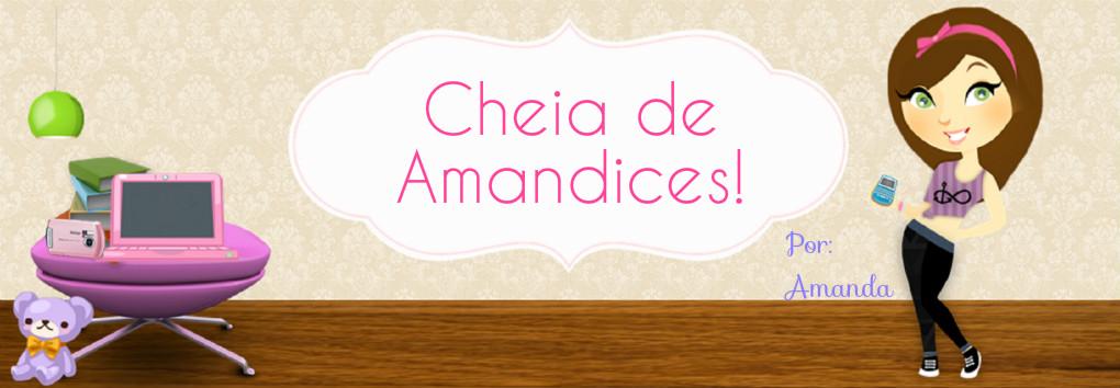 Cheia de Amandices!