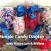 Simple Patriotic Candy Display