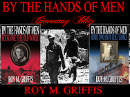 Roy M. Griffis' BY THE HANDS OF MEN Series Giveaway