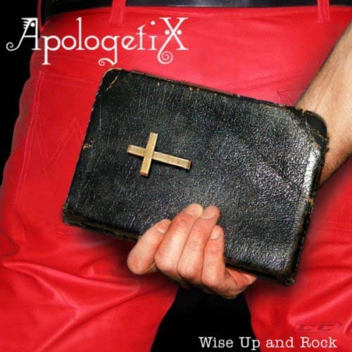 Apologetix - Wise Up and Rock 2011 English Christian Album