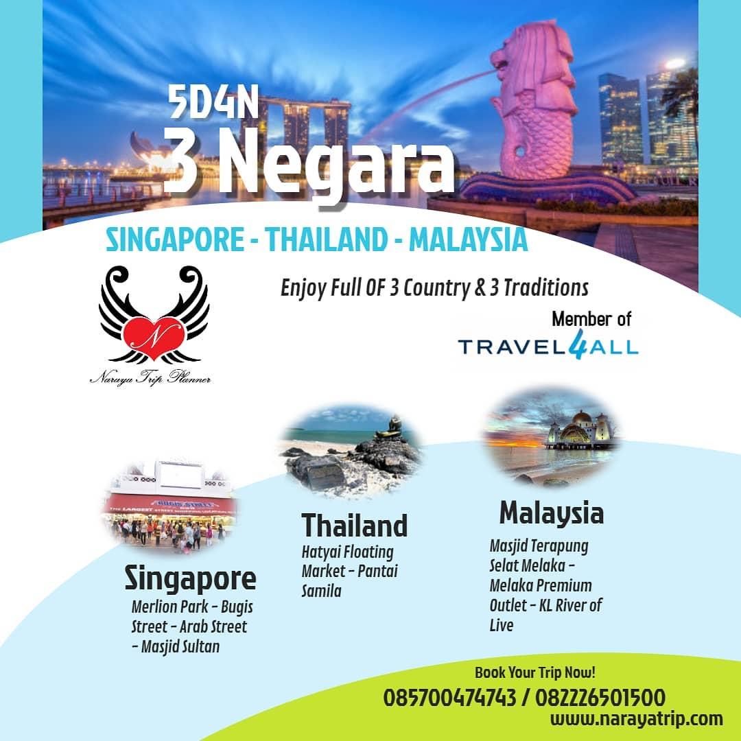 Paket Wisata Murah Tiga Negara Malaysia, Singapura, Thailand