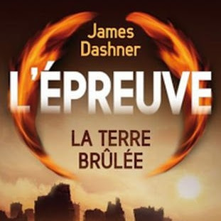 L'épreuve, tome 2 : La terre brûlée de James Dashner