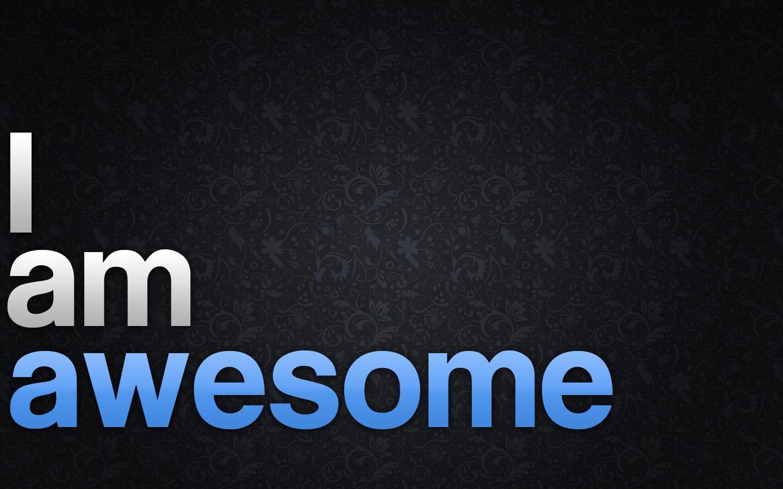 http://3.bp.blogspot.com/-KTFNsFyozm4/T1ycAmUFUyI/AAAAAAAADK8/13QAjZadVDM/s1600/I_am_awesome.jpg