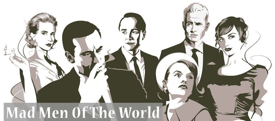 Mad Men Of The World