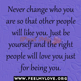 Never change who you are