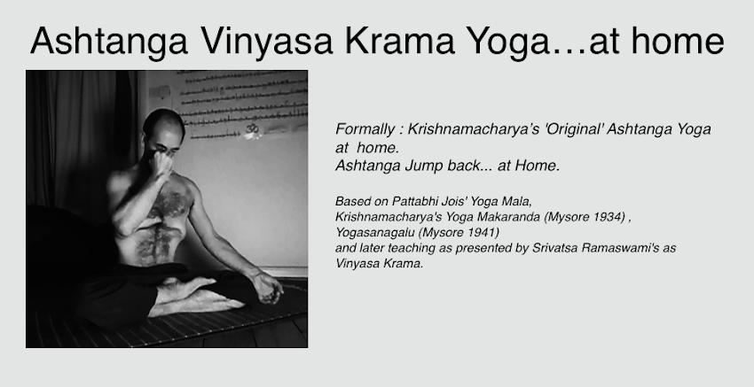 Ashtanga Vinyasa Krama Yoga Research....... at Home