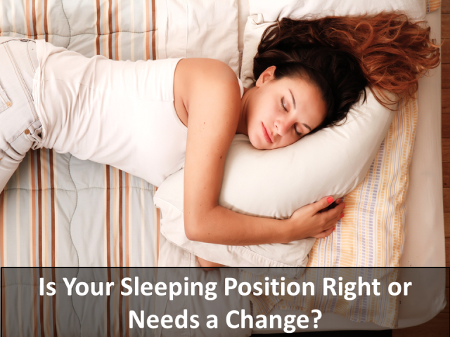 Is Your Sleeping Position Right or Needs a Change?