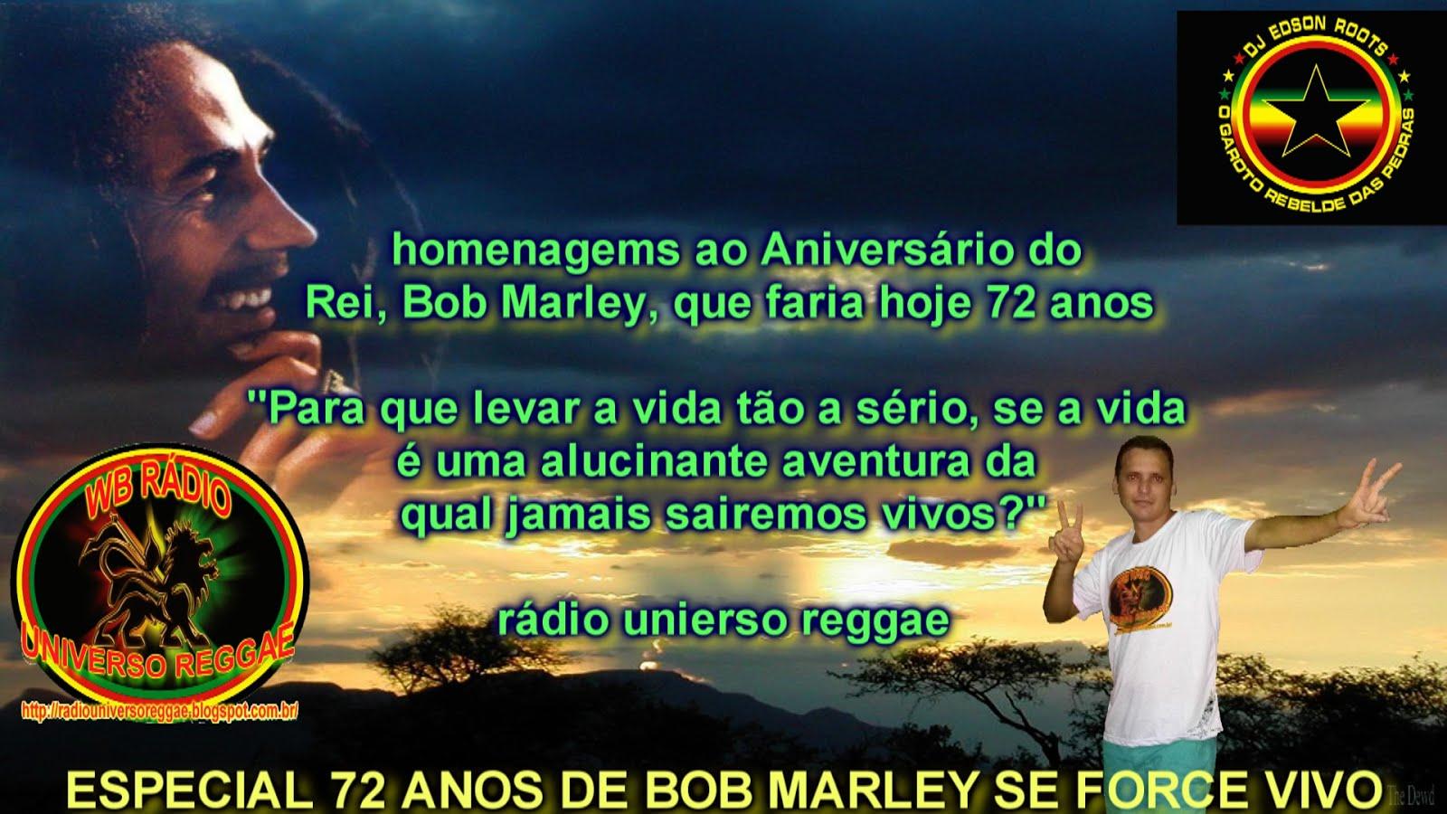 Homenagems do DJ EDSON ROOTS  ao Aniversário do Rei, Bob Marley,