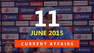 current affairs 11 june 2015
