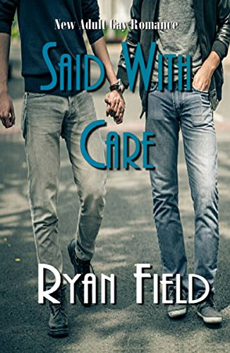 Said With Care by Ryan Field
