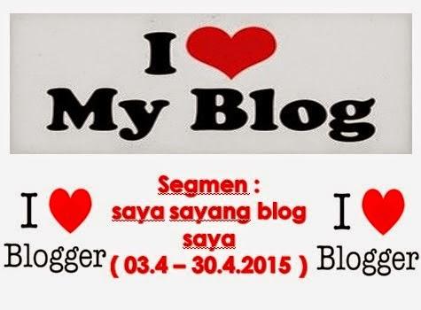 http://www.ayuinsyirah.my/2015/04/segmen-saya-sayang-blog-saya.html