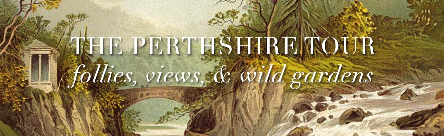 The Perthshire Tour: follies, views & wild gardens