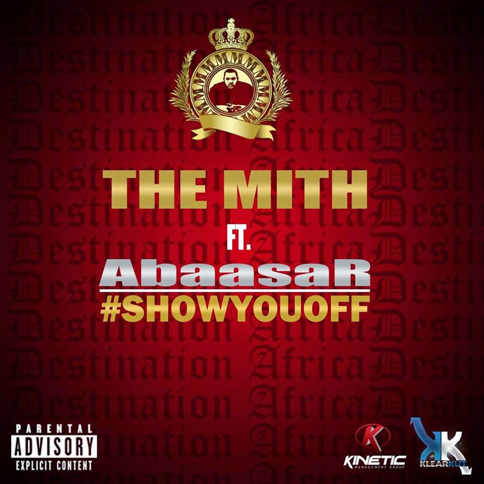 #SHOWYOUOFF- The Mith ft. AbaasaR