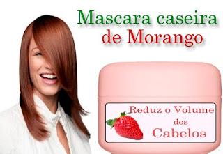 creme caseiro de morango para reduzir o volume dos cabelos