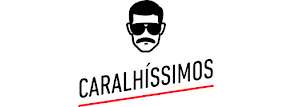 CARALHISSIMOS