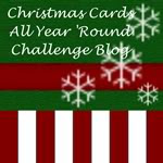 Chrstmas Cards All Year Round Challenge
