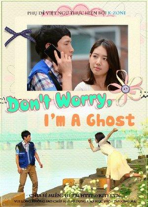 Đừng Lo Lắng, Tôi Là Ma Nữ - Don't Worry, I'm a Ghost - 2012