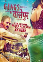Gangs of Wasseypur Preview Review Trailer Hunter Poster Story Synopsis Cast and crew and everything about the movie