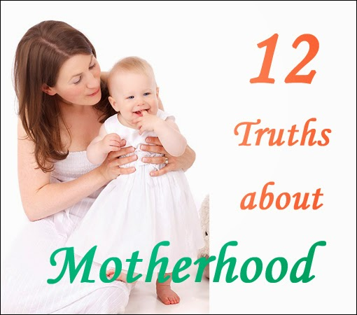 12 truths about motherhood
