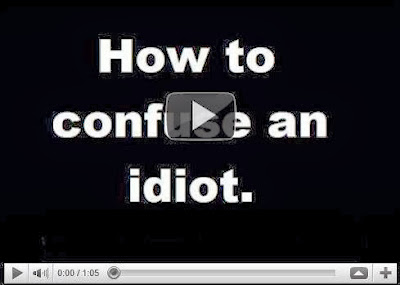 How to confuse an idiot movie