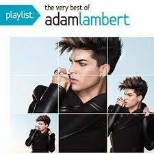 Adam Lambert - Playlist The Very Best Of Adam Lambert