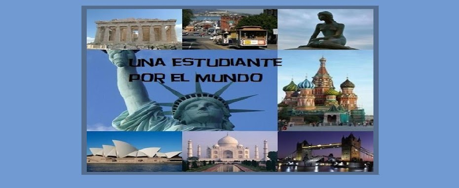 Una estudiante por el mundo // A traveller student