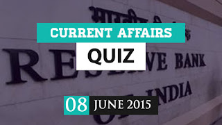 Current Affairs Questions 8 June 2015