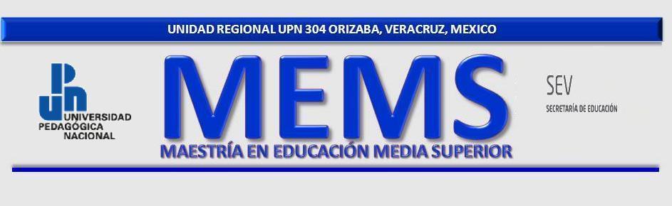 MAESTRÍA EN EDUCACIÓN MEDIA SUPERIOR UPN 304 ORIZABA
