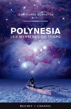 Polynesia, tome 1 : Les Mystères du Temps de Jean-Pierre Bonnefoy