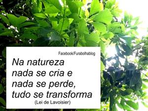 Na natureza nada se cria e nada se perde
