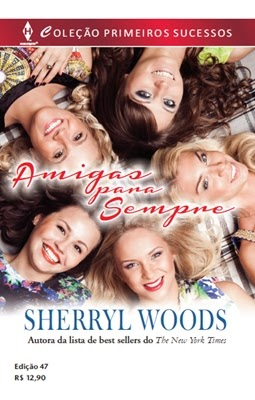 Amigas para Sempre - Sherryl Woods
