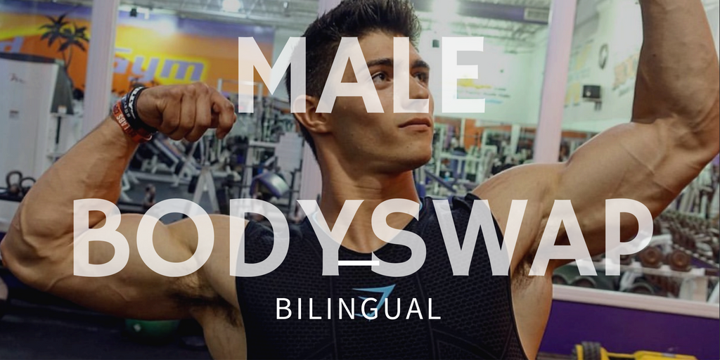 Male Bodyswap Bilingual